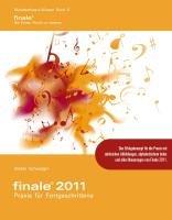 Finale 2011 Praxis für Fortgeschrittene: Das Praxisbuch für fortgeschrittene Anwender zu Finale 2011