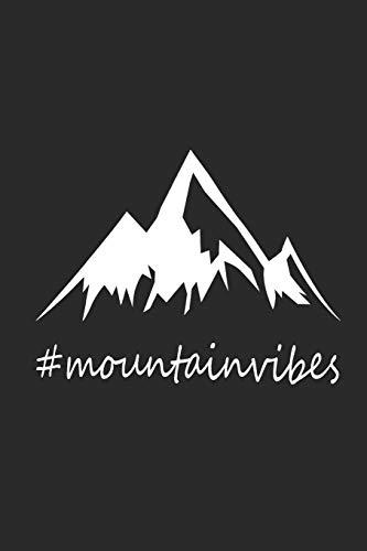 MOUNTAINVIBES: NOTIZBUCH für Gipfelstürmer Wander Tagebuch Berg Planer 6x9 liniert
