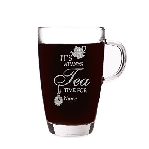Privatglas Teetasse aus Glas - It's always Tea Time for - mit Gravur Ihres Wunschnamens