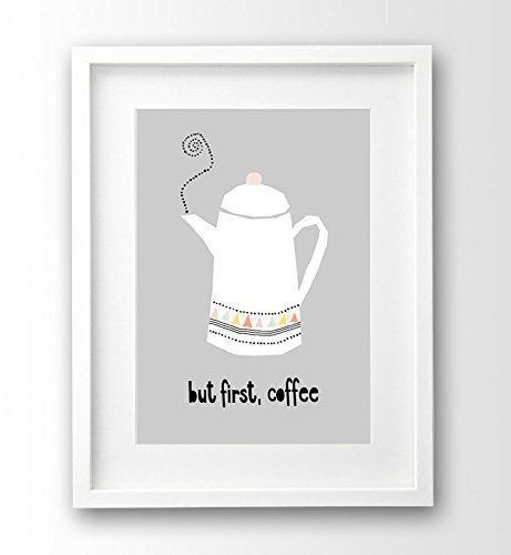 Poster Küche Kaffe, ungerahmt A4,'but first coffee' Küchenbild Kaffee