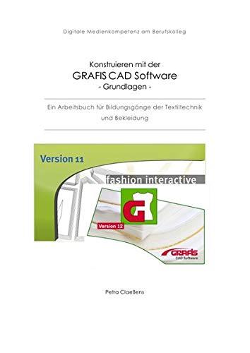 Konstruieren mit der CAD Grafis Software - Grundlagen -: Ein Arbeitsbuch für Bildungsgänge der Textiltechnik und Bekleidung