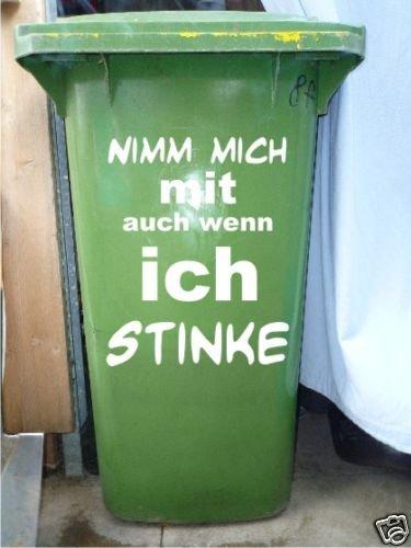 Mülltonnen Spruch Aufkleber 'Nimm mich mit auch wenn ich Stinke' Größe ca. 30 cm x 40 cm - Weiß