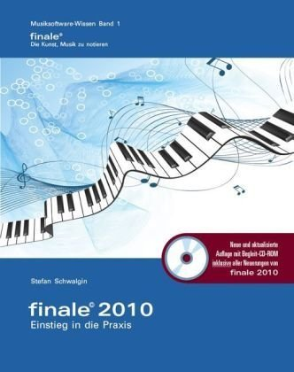 Finale 2010 - Einstieg in die Praxis: Das Praxisbuch zu Finale 2010