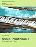 Finale PrintMusic - Einstieg in die Praxis: Das Praxisbuch zu Finale PrintMusic