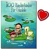 100 Kinderlieder für Ukulele - 100 bekannte Kinderlieder, Hits aus Film und Fernsehen sowie einige beliebte internationale Songs - mit herzförmiger Notenklammer