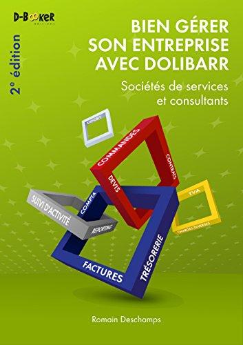 Bien gérer son entreprise avec Dolibarr - Sociétés de services et consultants (2ème édition)