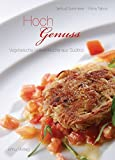HochGenuss: Vegetarische Vollwertküche aus Südtirol