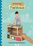 Ich bastel mein Parkhaus: Stickerbuch mit Bastelanleitungen