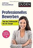 Duden Ratgeber - Professionelles Bewerben: Von der Stellensuche bis zur Zusage