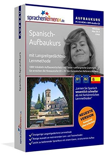 Spanisch-Aufbaukurs: Lernstufen B1+B2. Lernsoftware auf CD-ROM + MP3-Audio-CD für Windows/Linux/Mac OS X. Fließend Spanisch lernen für Fortgeschrittene mit Langzeitgedächtnis-Lernmethode