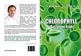 'Chlorophyll. Das grüne Blut'