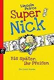 Super Nick - Bis später, ihr Pfeifen!: Ein Comic-Roman Band 1 (Die Super Nick-Reihe, Band 1)
