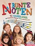 Bunte Noten: 40 Kinderlieder für Keyboard, Klavier, Triola und Melodica