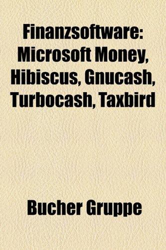 Finanzsoftware: Microsoft Money, Hibiscus, Gnucash, Turbocash, Taxbird