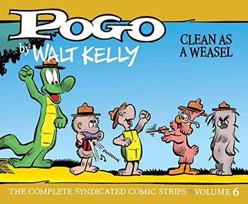 Pogo - the Complete Syndicated Comic Strips: Clean As a Weasel (Walt Kelly's Pogo, Band 6)