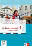 Le Cours intensif 1: Cahier d'activités mit MP3-CD und Lernsoftware 1. Lernjahr (Le Cours intensif. Französisch als 3. Fremdsprache ab 2016)