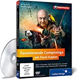 Faszinierende Composings mit Pavel Kaplun - Das Praxis-Training