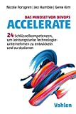 Das Mindset von DevOps: Accelerate: 24 Schlüsselkompetenzen, um leistungstarke Technologieunternehmen zu entwickeln und zu skalieren