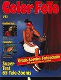 Color Foto 1/82 Januar 1982 - Diafilm-Test - Fotosafari - Super Test 65 Tele-Zooms
