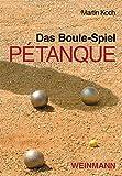 Das Boule-Spiel Pétanque: ... die Faszination der Eisenkugeln